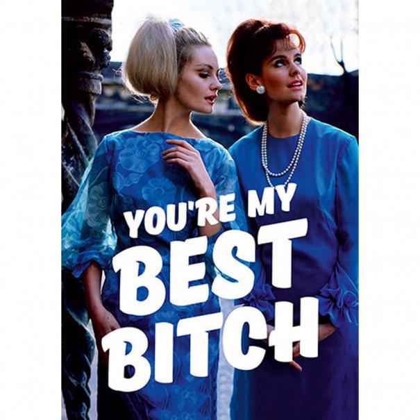 You're my Best Bitch : carte...